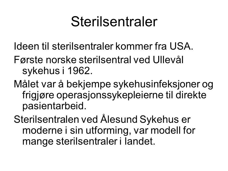 Sterilsentraler Ideen til sterilsentraler kommer fra USA.