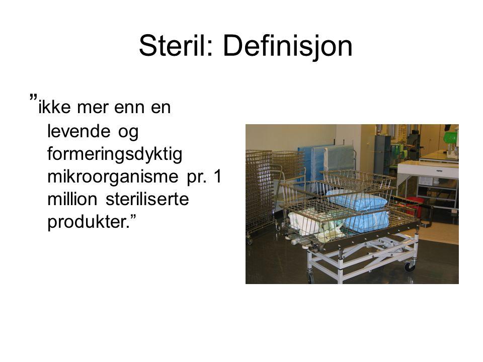 Steril: Definisjon ikke mer enn en levende og formeringsdyktig mikroorganisme pr.