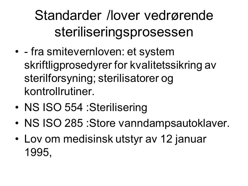 Standarder /lover vedrørende steriliseringsprosessen
