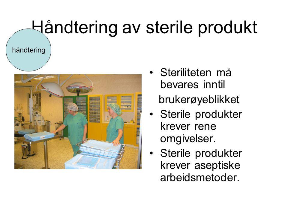 Håndtering av sterile produkt