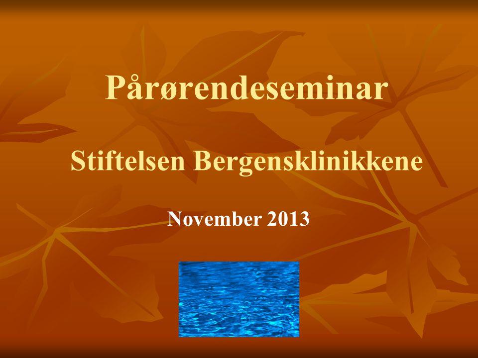 Pårørendeseminar Stiftelsen Bergensklinikkene