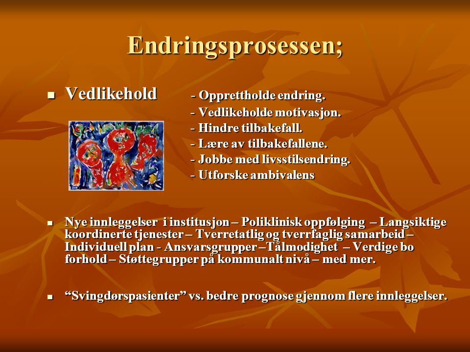 Endringsprosessen; Vedlikehold - Opprettholde endring.