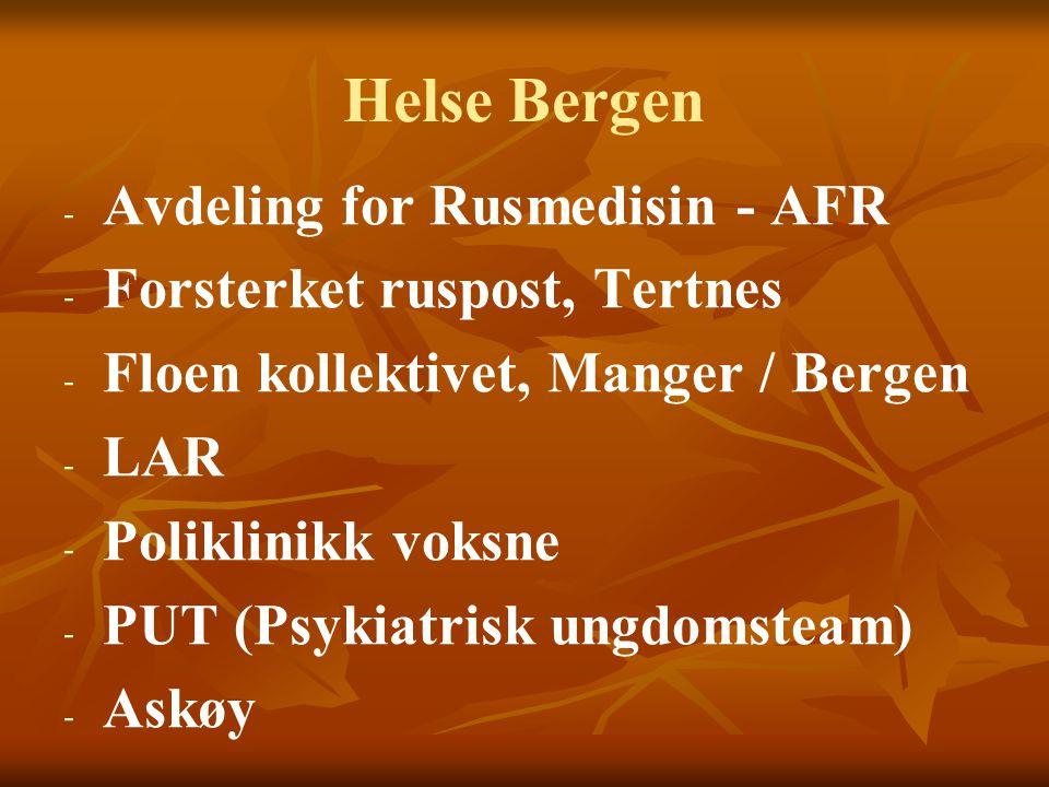 Helse Bergen Avdeling for Rusmedisin - AFR Forsterket ruspost, Tertnes
