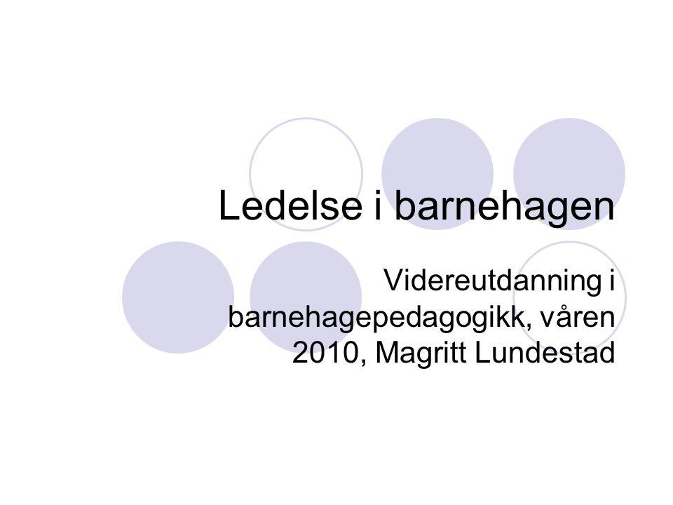 Videreutdanning i barnehagepedagogikk, våren 2010, Magritt Lundestad