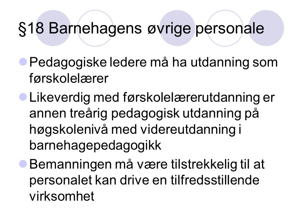 §18 Barnehagens øvrige personale