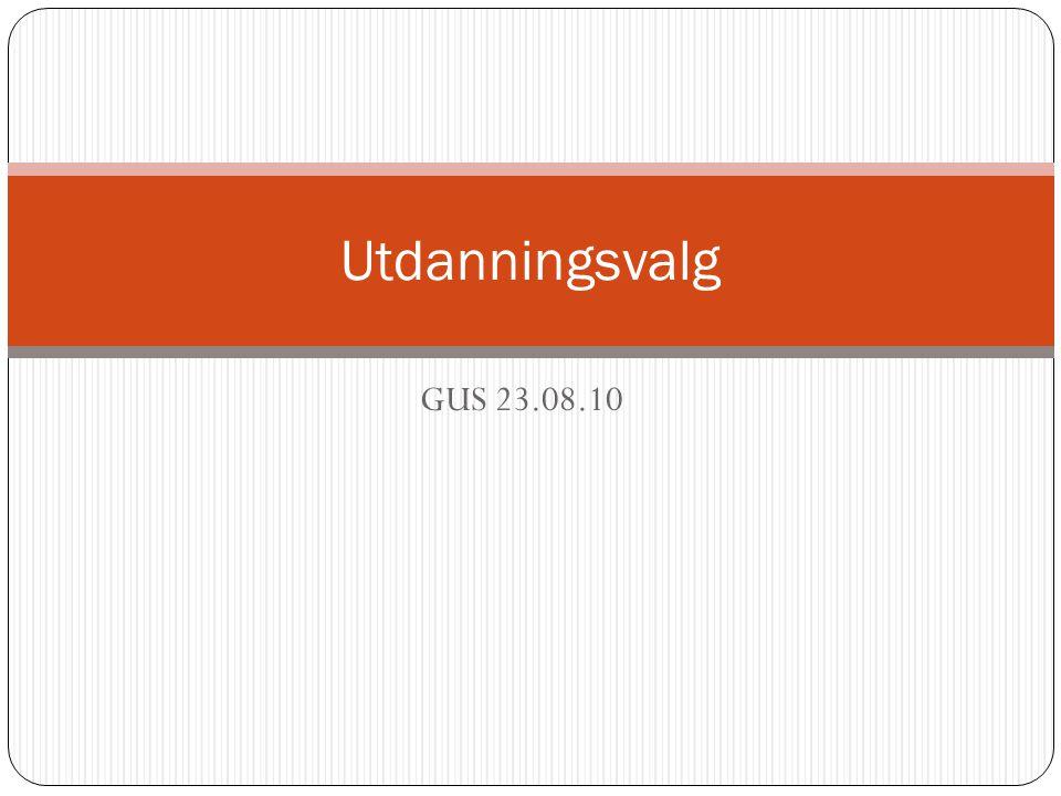 Utdanningsvalg GUS 23.08.10