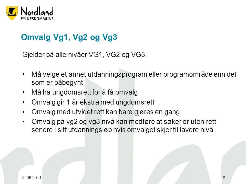 Omvalg Vg1, Vg2 og Vg3 Gjelder på alle nivåer VG1, VG2 og VG3.