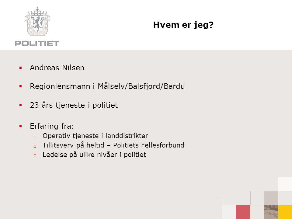 Hvem er jeg Andreas Nilsen Regionlensmann i Målselv/Balsfjord/Bardu
