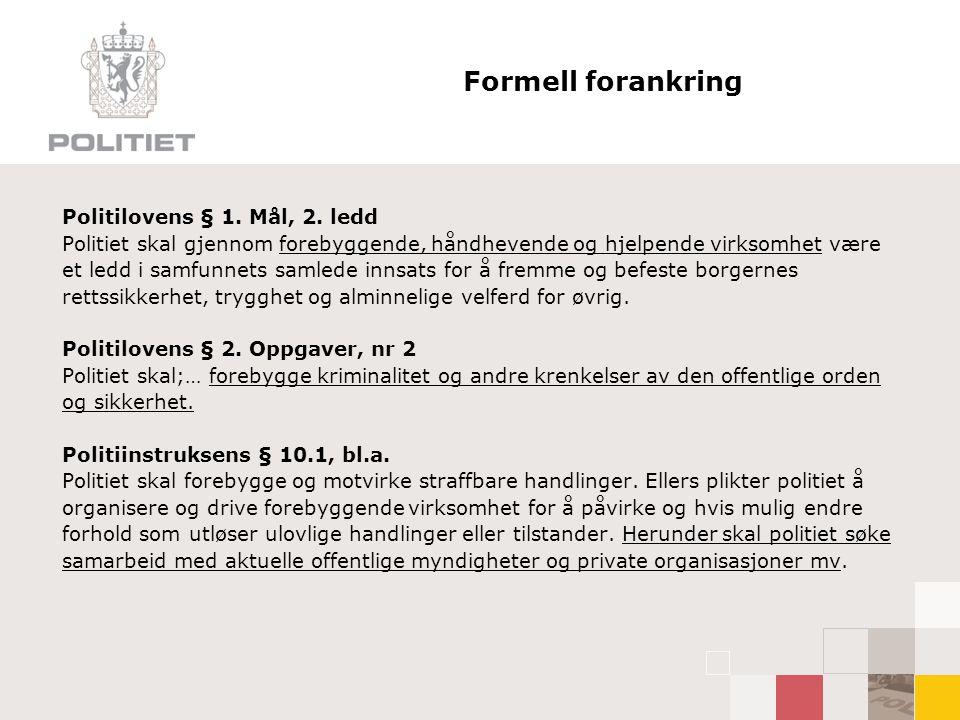 Formell forankring Politilovens § 1. Mål, 2. ledd