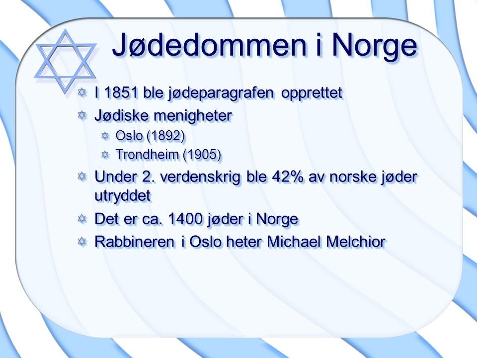 Jødedommen i Norge I 1851 ble jødeparagrafen opprettet