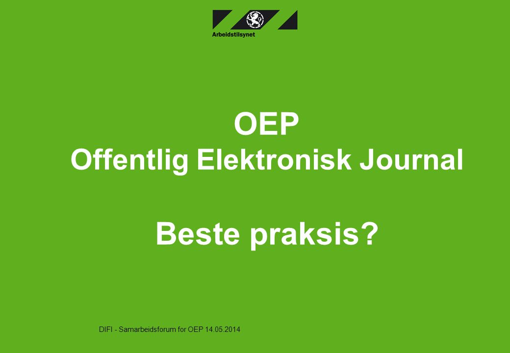 OEP Offentlig Elektronisk Journal Beste praksis