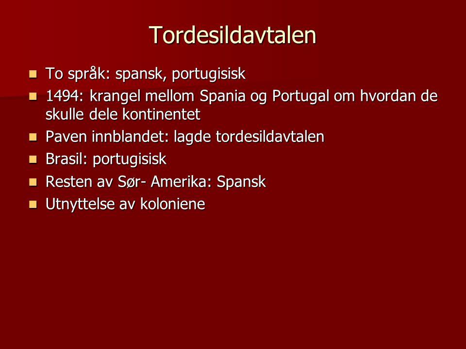 Tordesildavtalen To språk: spansk, portugisisk