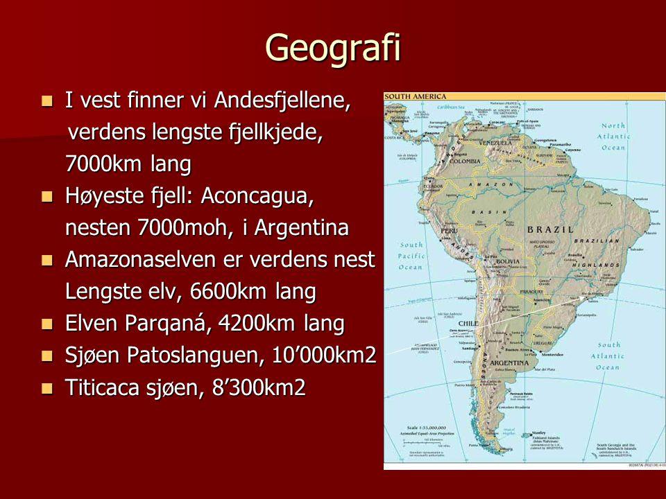 Geografi I vest finner vi Andesfjellene, verdens lengste fjellkjede,
