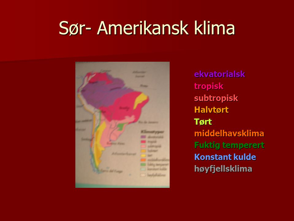 Sør- Amerikansk klima ekvatorialsk tropisk subtropisk Halvtørt Tørt