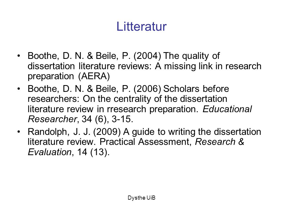 Litteratur Boothe, D. N. & Beile, P. (2004) The quality of dissertation literature reviews: A missing link in research preparation (AERA)