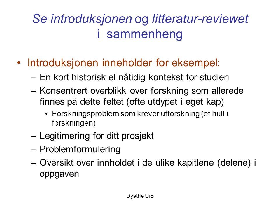 Se introduksjonen og litteratur-reviewet i sammenheng