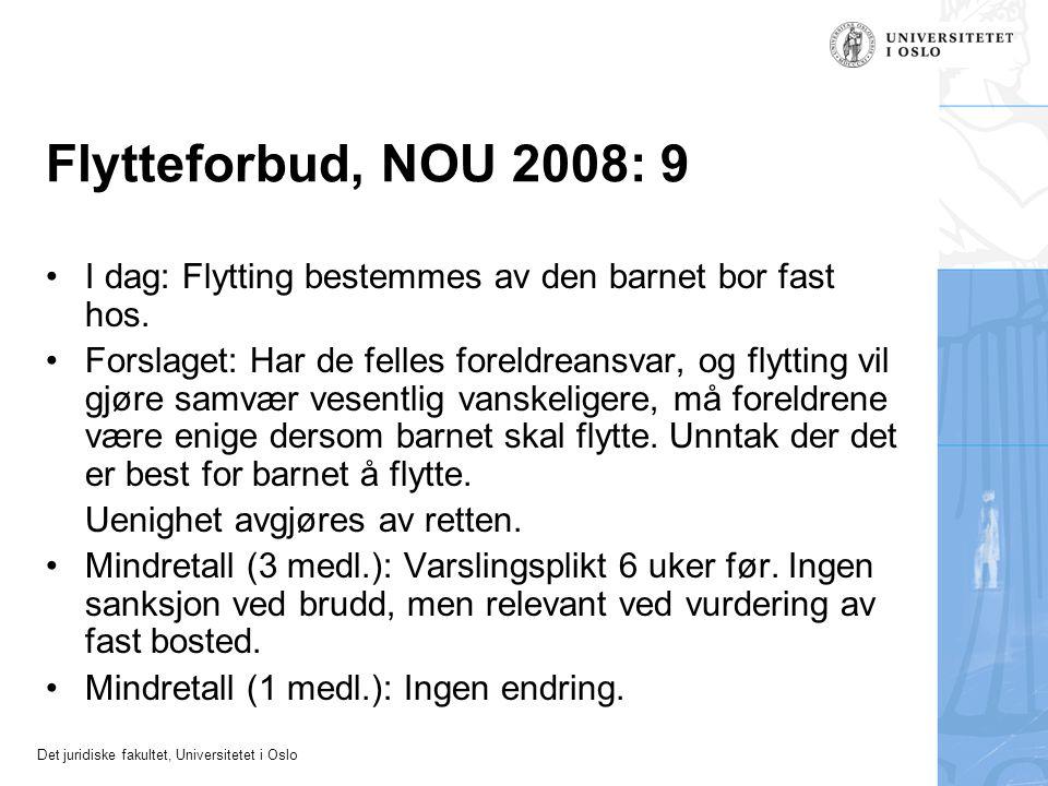Flytteforbud, NOU 2008: 9 I dag: Flytting bestemmes av den barnet bor fast hos.