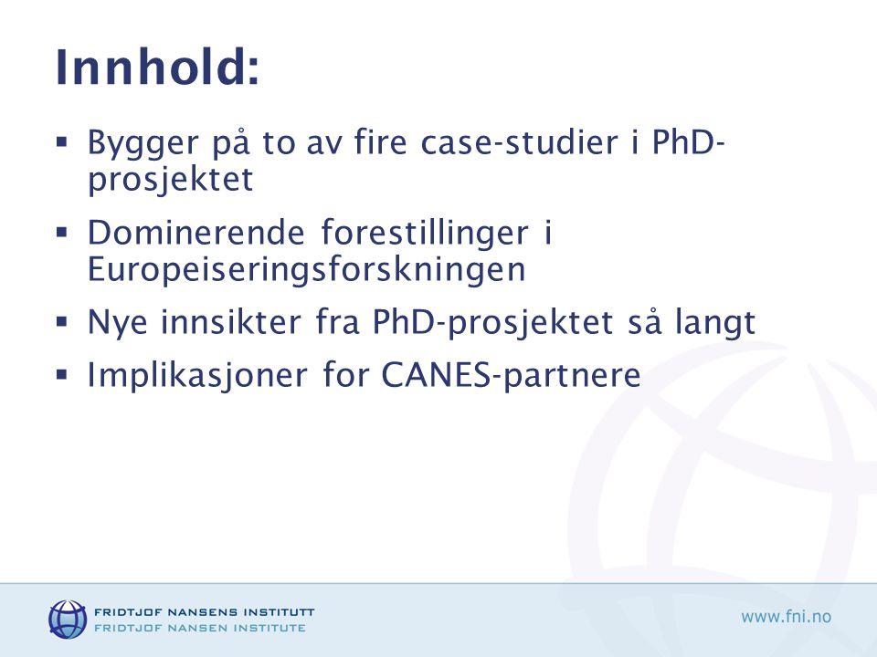 Innhold: Bygger på to av fire case-studier i PhD-prosjektet