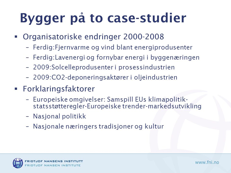 Bygger på to case-studier