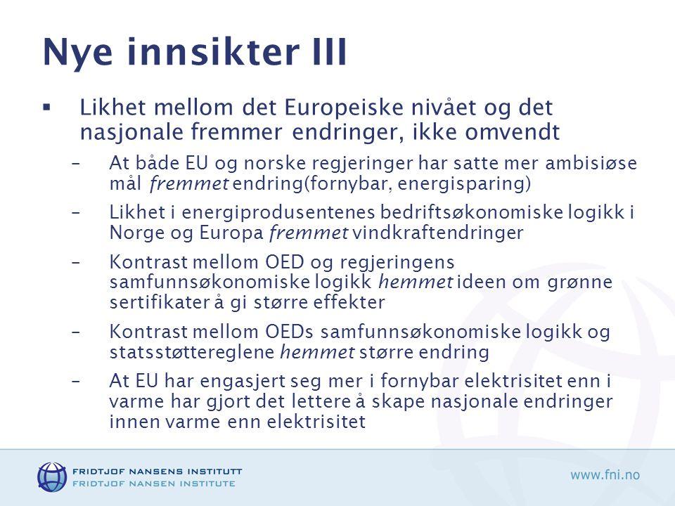 Nye innsikter III Likhet mellom det Europeiske nivået og det nasjonale fremmer endringer, ikke omvendt.