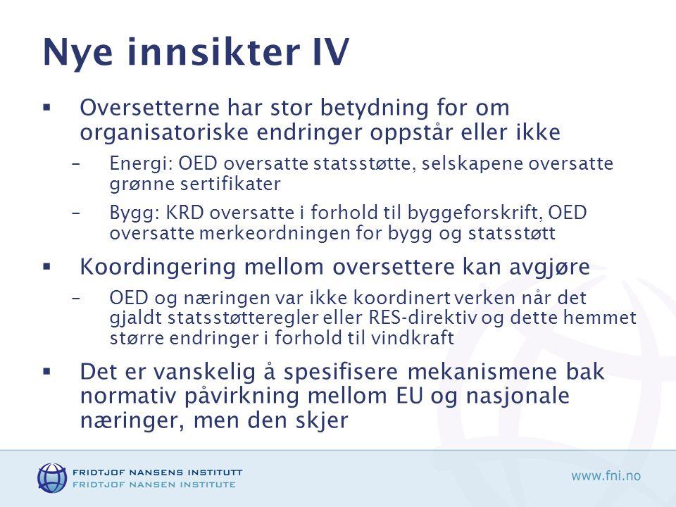 Nye innsikter IV Oversetterne har stor betydning for om organisatoriske endringer oppstår eller ikke.