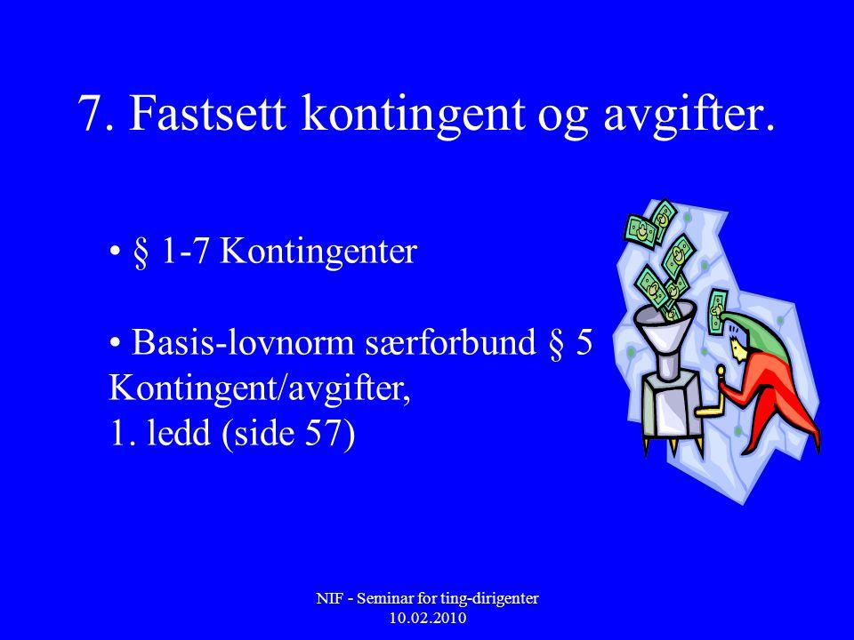 7. Fastsett kontingent og avgifter.