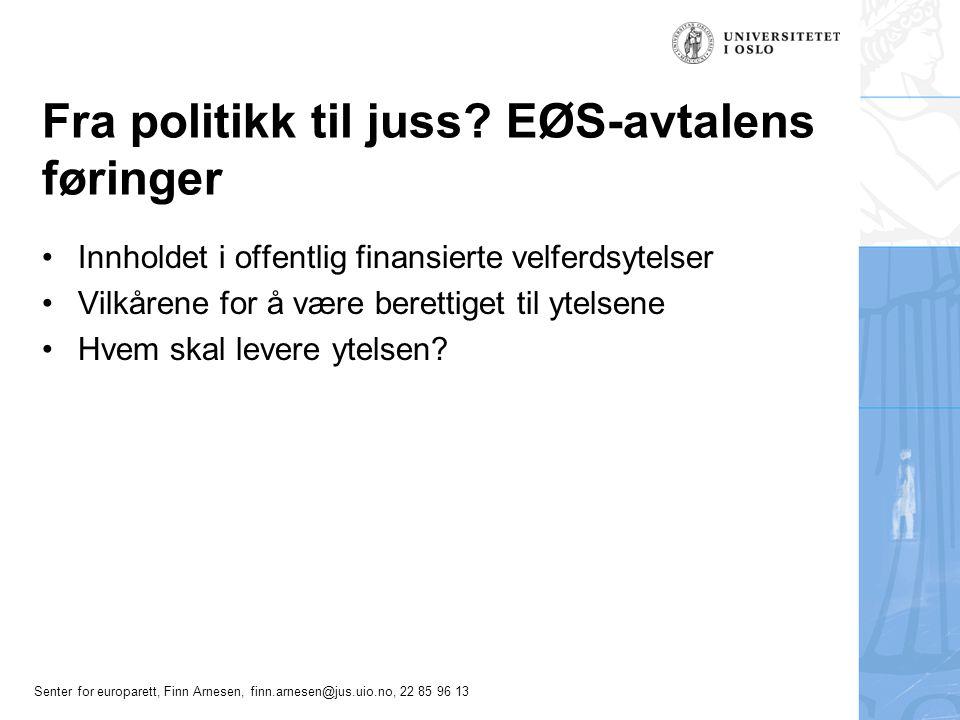 Fra politikk til juss EØS-avtalens føringer