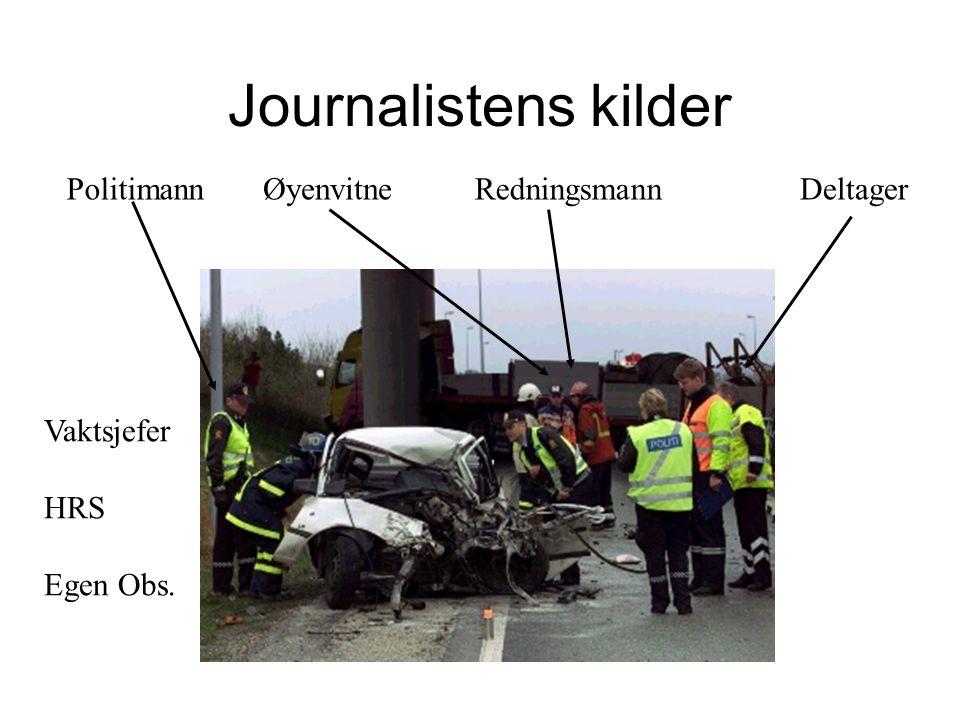 Journalistens kilder Politimann Øyenvitne Redningsmann Deltager