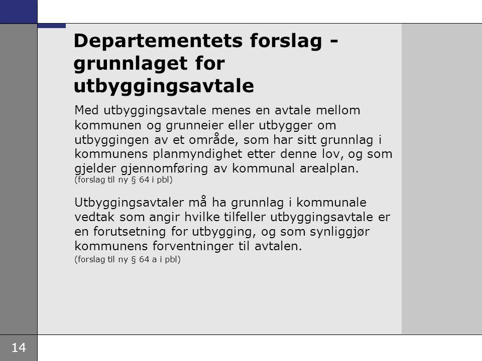 Departementets forslag - grunnlaget for utbyggingsavtale