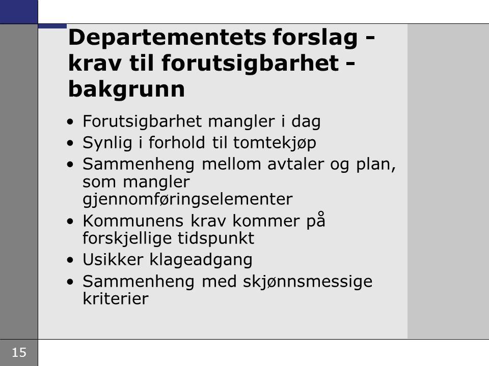 Departementets forslag - krav til forutsigbarhet - bakgrunn