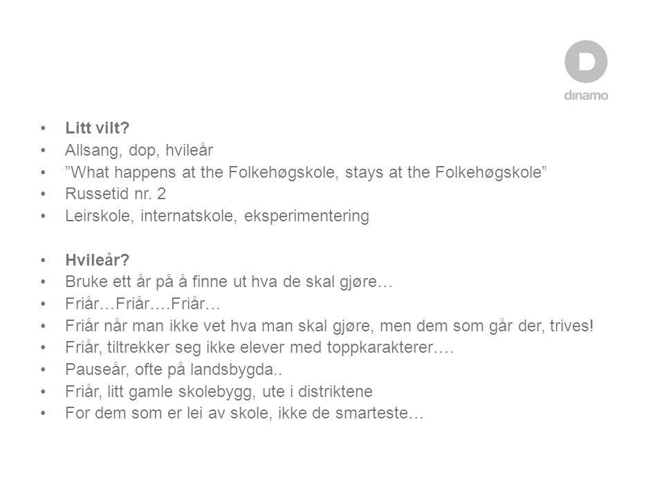 Litt vilt Allsang, dop, hvileår. What happens at the Folkehøgskole, stays at the Folkehøgskole Russetid nr. 2.