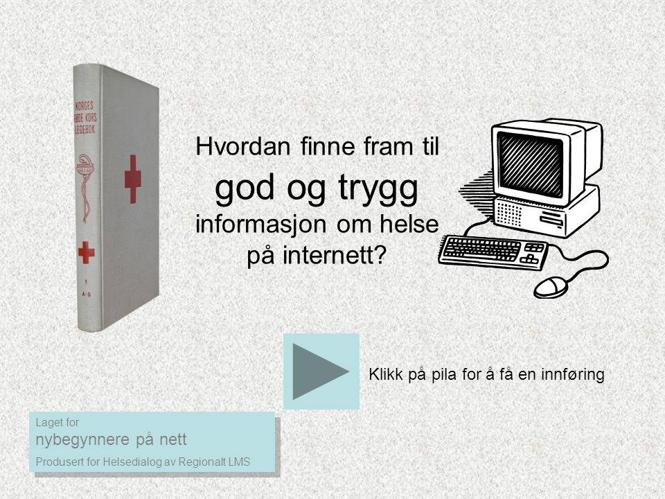 Hvordan finne fram til god og trygg informasjon om helse på internett
