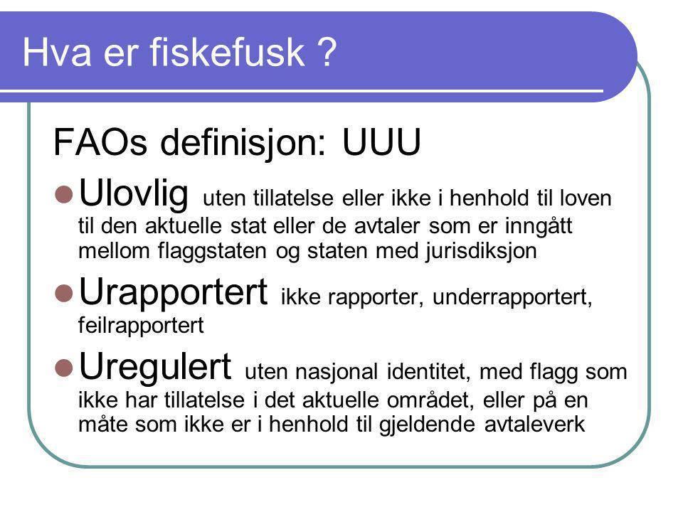 Hva er fiskefusk FAOs definisjon: UUU