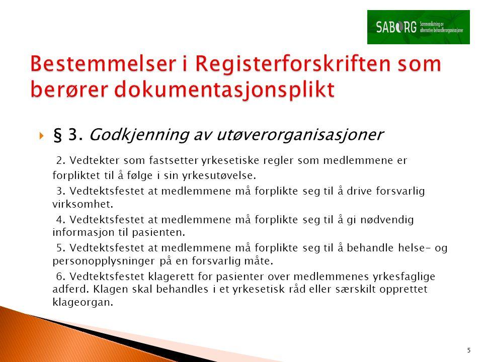Bestemmelser i Registerforskriften som berører dokumentasjonsplikt