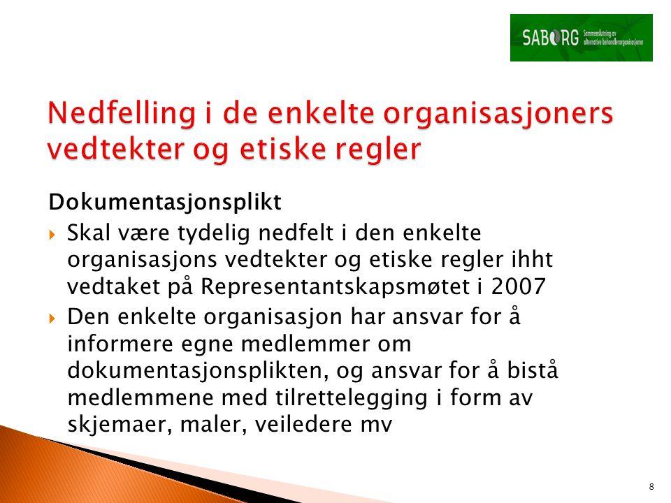 Nedfelling i de enkelte organisasjoners vedtekter og etiske regler