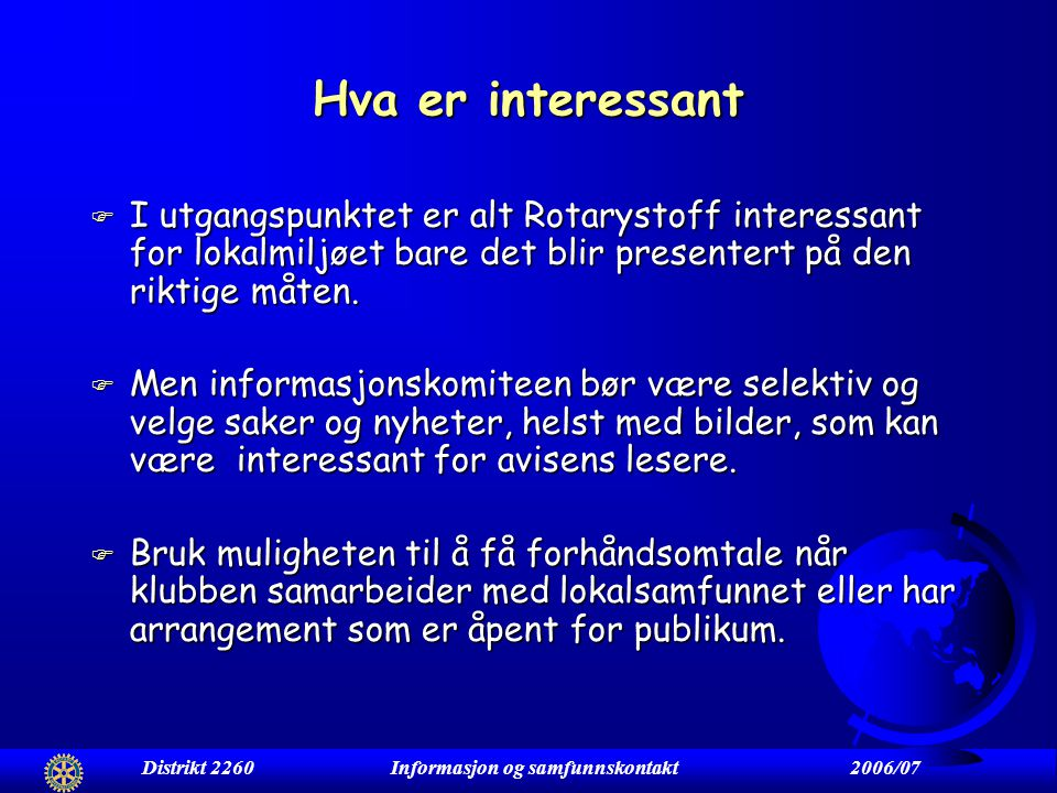 Kjære Rotarianer Er du interessert i informasjonsarbeid Ikke det -