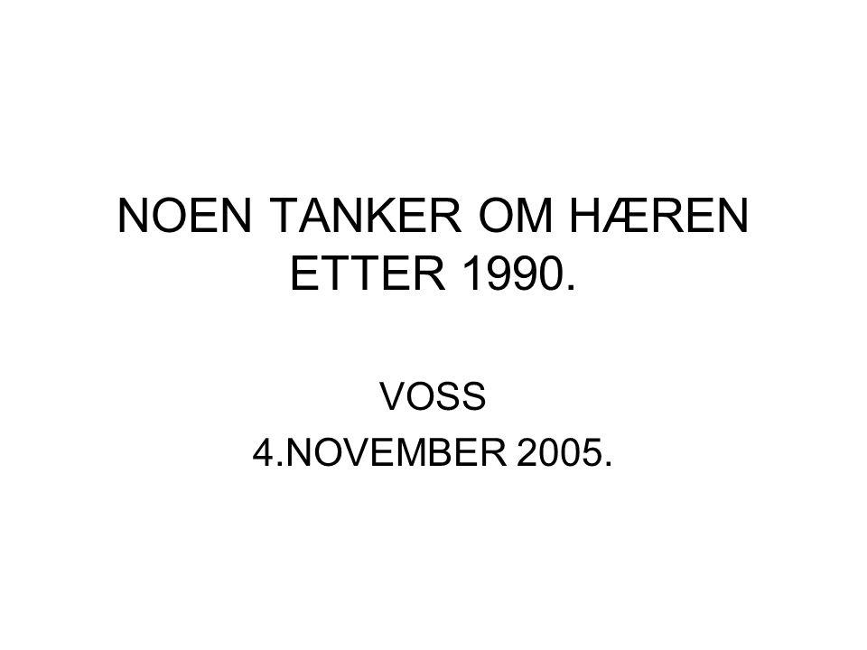 NOEN TANKER OM HÆREN ETTER 1990.