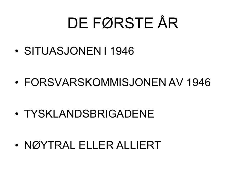 DE FØRSTE ÅR SITUASJONEN I 1946 FORSVARSKOMMISJONEN AV 1946