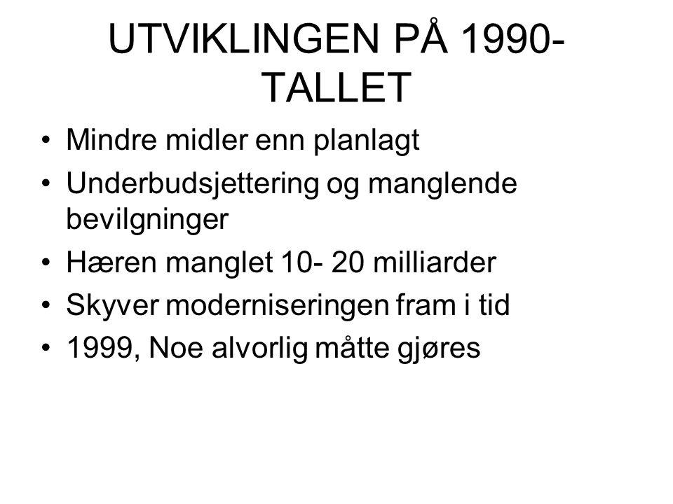 UTVIKLINGEN PÅ 1990-TALLET