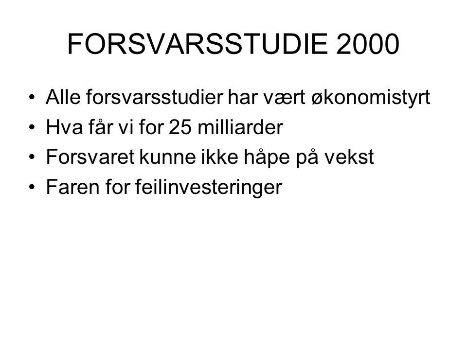 FORSVARSSTUDIE 2000 Alle forsvarsstudier har vært økonomistyrt