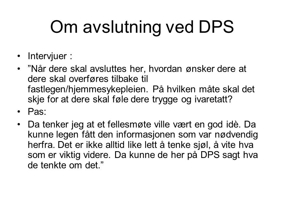 Om avslutning ved DPS Intervjuer :