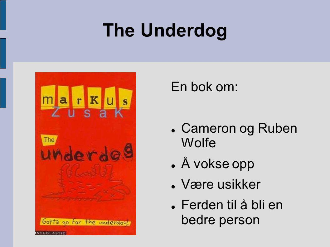 The Underdog En bok om: Cameron og Ruben Wolfe Å vokse opp