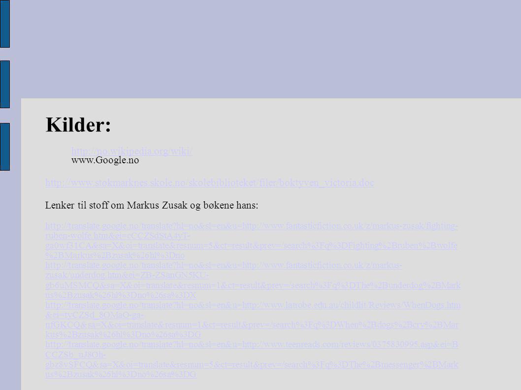 Kilder: http://no.wikipedia.org/wiki/ www.Google.no