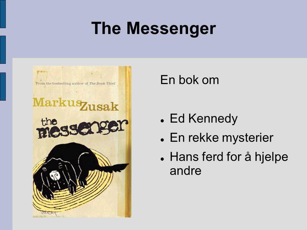 The Messenger En bok om Ed Kennedy En rekke mysterier