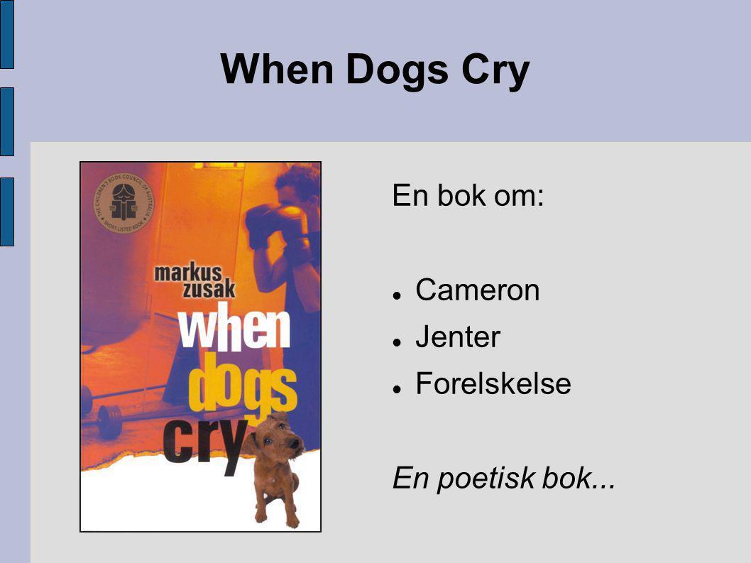 When Dogs Cry En bok om: Cameron Jenter Forelskelse En poetisk bok...