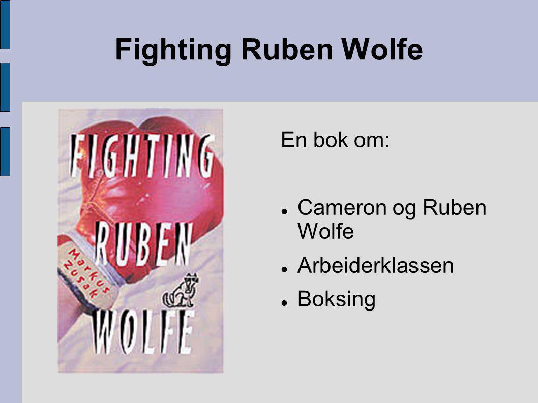 Fighting Ruben Wolfe En bok om: Cameron og Ruben Wolfe Arbeiderklassen