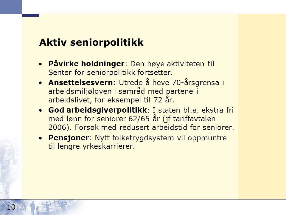 Aktiv seniorpolitikk Påvirke holdninger: Den høye aktiviteten til Senter for seniorpolitikk fortsetter.