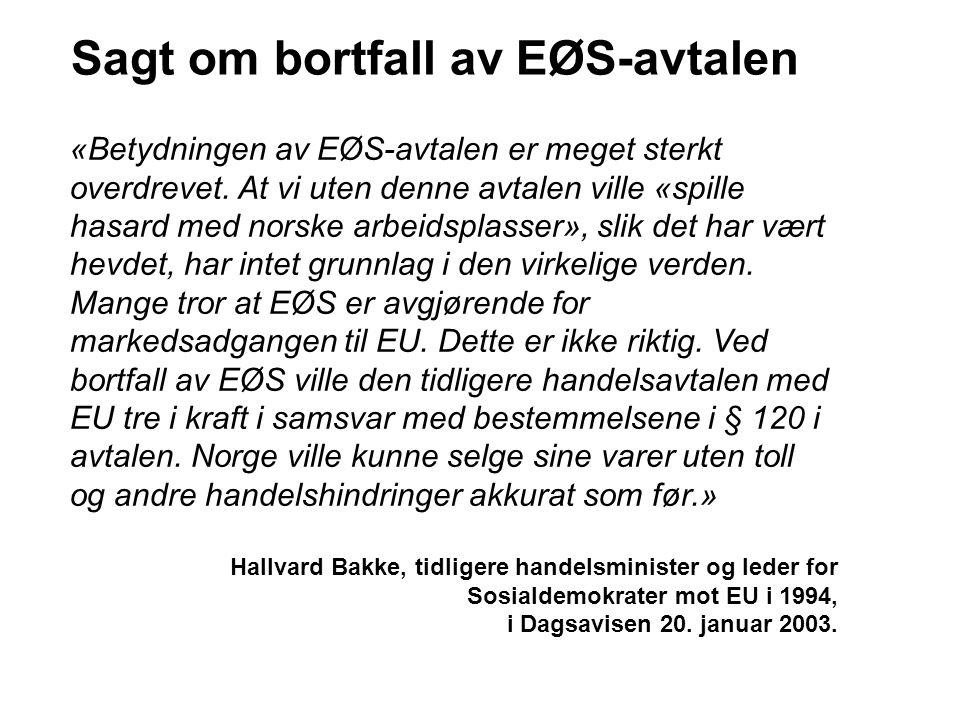 Sagt om bortfall av EØS-avtalen
