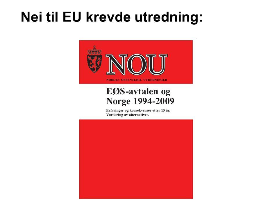 Nei til EU krevde utredning: