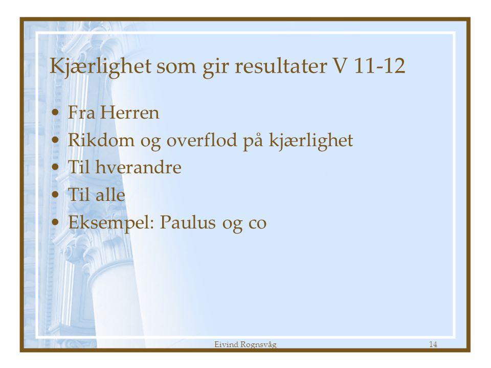 Kjærlighet som gir resultater V 11-12